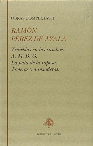 9788489794177: Obras completas, I: Novelas, 1 (Tinieblas en las cumbres - A. M. D. G. - La pata de la raposa - Troteras y danzaderas). Edición y prólogo de Javier Serrano Alonso.