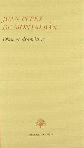 9788489794283: Juan Pérez montalban. obra no dramatica (Biblioteca Castro)