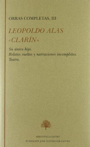 9788489794559: Obras Completas Iii: su Unico Hijo; Relatos Sueltos y Narraciones Incompletas; Teatro