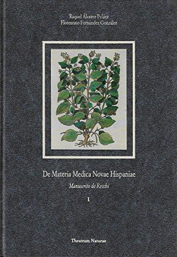 9788489796331: De materia medica novae hispaniae : manuscrito de Nardo Antonio Recchi. 2 Vols. (Theatrum naturae. Colección de historia natural. Serie Textos clásicos) (Spanish Edition)
