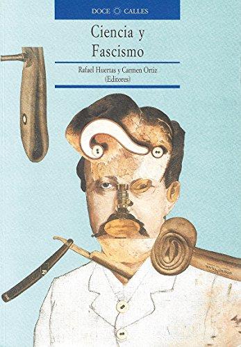 Ciencia y fascismo (Actas) (Spanish Edition): Rafael Huertas Garci?a-Alejo and Doce Calles