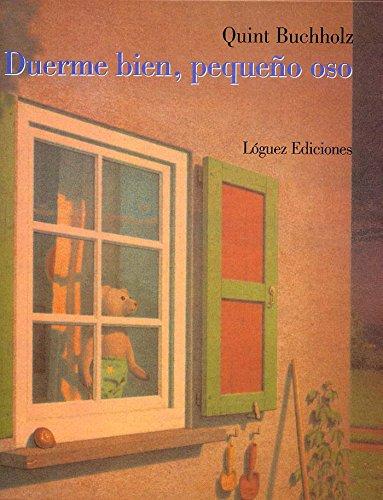 Duerme Bien, Pequeno Oso (Spanish Edition): Quint Buchholz