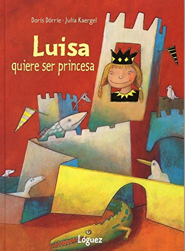 9788489804708: Luisa Quiere Ser Princesa (Spanish Edition)