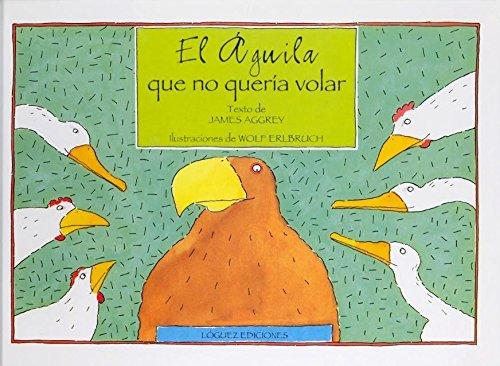 9788489804715: El águila que no quería volar (Rosa y manzana)
