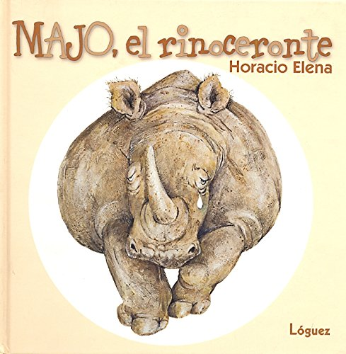 9788489804777: Majo El Rinoceronte / Majo, the Rhinoceros (Spanish Edition)