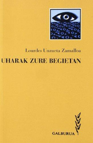 9788489816251: Uharak Zure Begietan (Galburua)