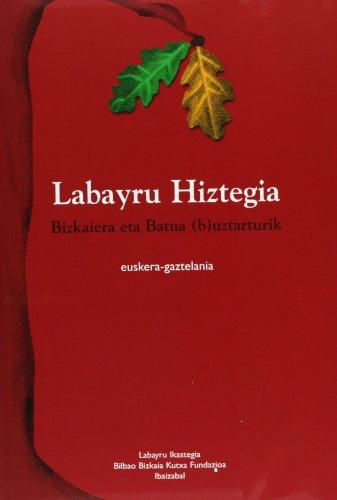 9788489816497: Labayru Hiztegia - Bizkaiera Eta Batua Uztarturik - Euskera/gaztelan