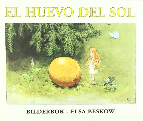 El huevo del sol/ The Sun's Egg (Spanish Edition) (8489825165) by Elsa Maartman Beskow