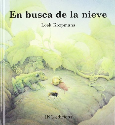 En busca de la nieve/ In Search of the Snow (Spanish Edition): Koopmans, Loek