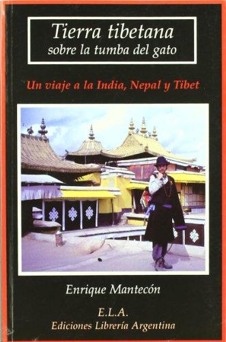 9788489836464: Tierra tibetana sobre la tumba del gato : un viaje a la India, Nepal y Tibet