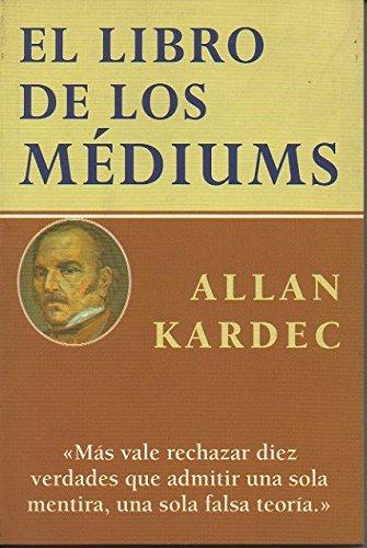 LIBRO DE LOS MEDIUMS.PEQ. (9788489836792) by Kardec, Allan