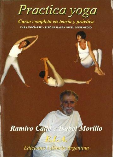 9788489836884: Practica yoga : curso completo de yoga, nivel medio con DVD