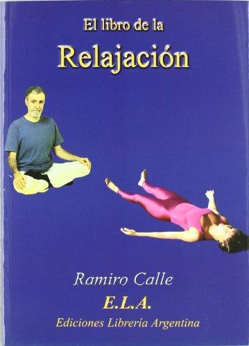 9788489836938: Libro De La Relajacion, El