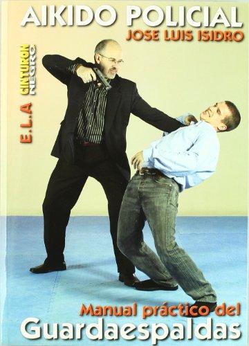 9788489836990: Aikido policial : manual practico del guardaespaldas