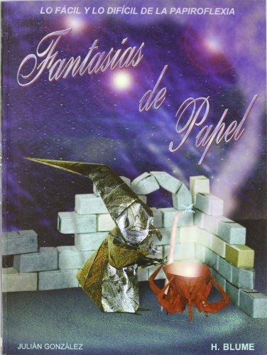 Fantasias de papel / Paper Fantasies: Lo: Julian Gonzalez Garcia-gutierrez