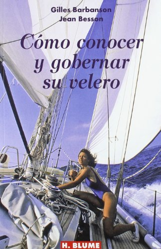 9788489840409: Cómo conocer y gobernar su velero (Guías técnicas)