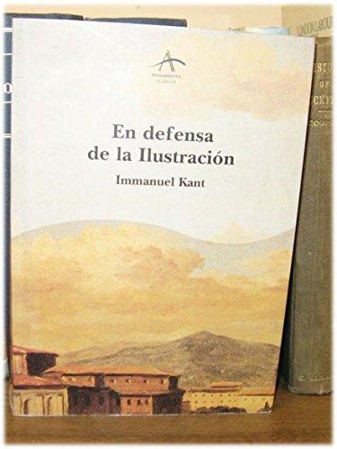 En Defensa de La Ilustracion: Kant, Emmanuel (Alcoriza, Javier; Lastra, Antonio)