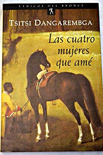 Cuatro Mujeres Que AME, Las (Spanish Edition) (8489854564) by Tsitsi Dangarembga