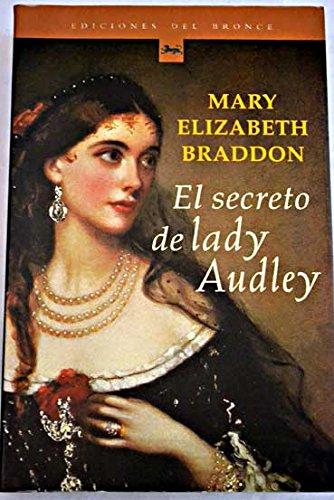 El Secreto de Lady Audley (Spanish Edition) (9788489854994) by Braddon, Mary Elizabeth