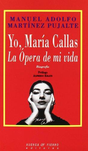 9788489858350: Yo, María Callas, la ópera de mi vida: Biografía (Biografías / Huera & Fierro Editores) (Spanish Edition)