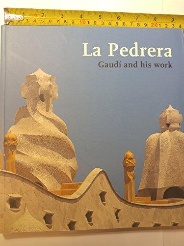 La Pedrera: Gaudi and his work: Francisco Javier Asarta
