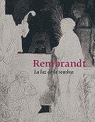9788489860698: Rembrandt: la luz de la Sombra