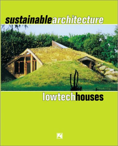 Sustainable Architecture: Lowtech Houses.