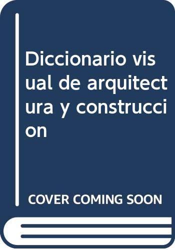 9788489861886: Dicc. Visual De Arquitectura Y Construccion
