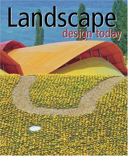 Architecture Paysagere - Landscape Design Today
