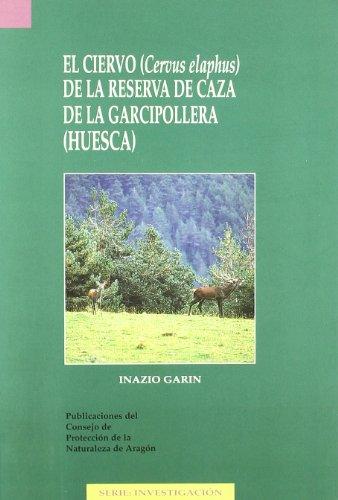 9788489862197: Ciervo de la Reserva de Caza de la Garcipollera, El. (Huesca) Nº 22 Serie: Investigacion Nº 22