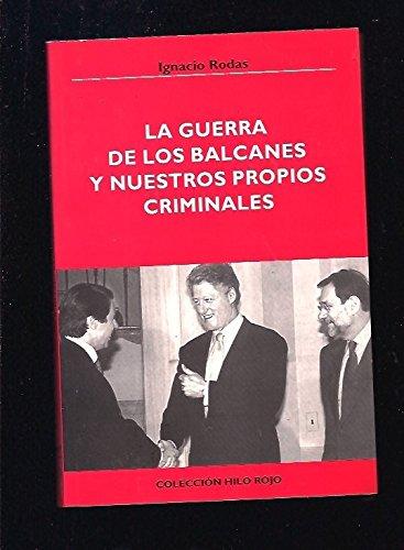 9788489878068: La guerra de los balcanes y nuestros propios criminales (Coleccion Hilo rojo) (Spanish Edition)
