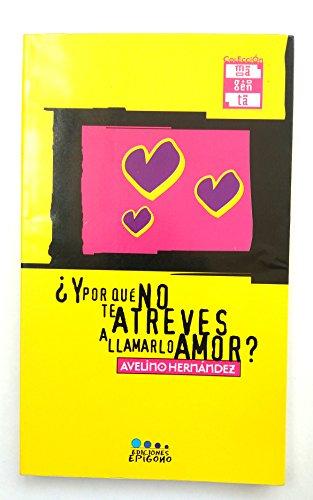 9788489879072: Y por que no te atreves a llamarlo amor? (Coleccion magenta) (Spanish Edition)