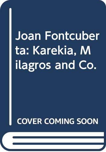 9788489884366: Joan Fontcuberta: Karekia, Milagros and Co.