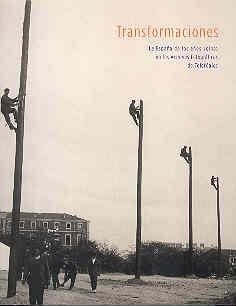 Transformaciones: La Espana De Los Anos Veinte En Los Archivos Fotograficos De Telefonica: Cezer ...