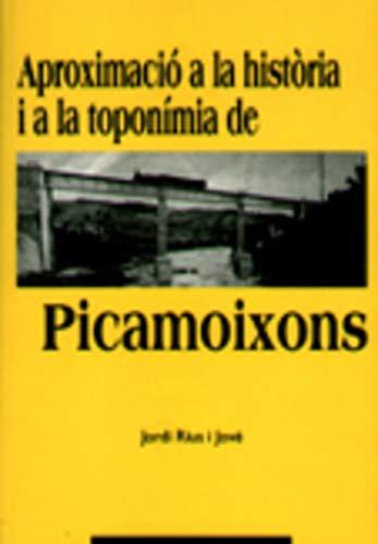 9788489890015: Aproximació a la història i a la toponímia de Picamoixons (Altres)