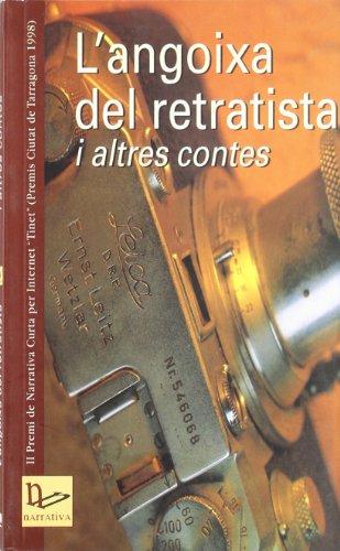 9788489890237: L'angoixa del retratista i altres contes: Segon Premi de Narrativa Curta per Internet Tinet (Premis Ciutat de Tarragona 1998)