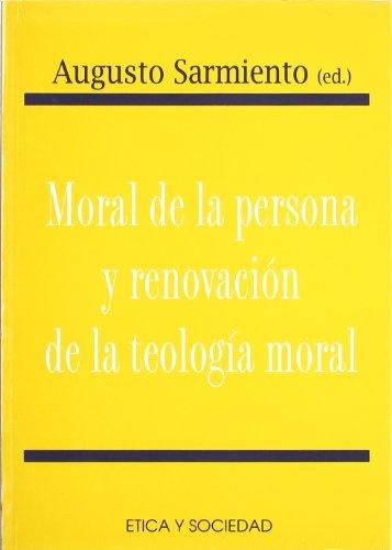 MORAL DE LA PERSONA Y RENOVACION TEOLOGIA: AUGUSTO SARMIENTO