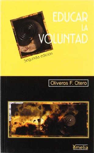 Educar La Voluntad: Un Proyecto Personal y: Oliveros F Otero