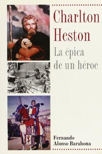 9788489893665: Charlton Heston, la épica de un héroe