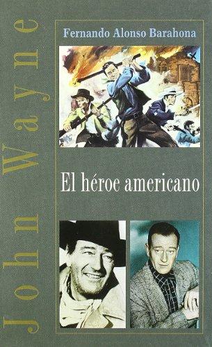 9788489893948: John Wayne: El Heroe Americano (Spanish Edition)