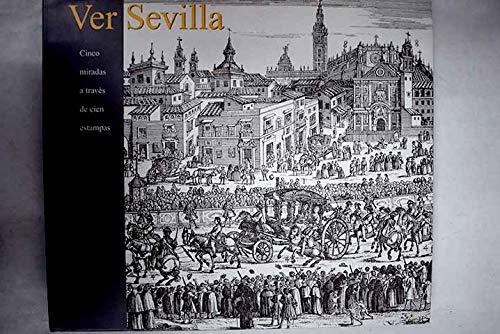 Ver Sevilla : Cinco Miradas a Traves