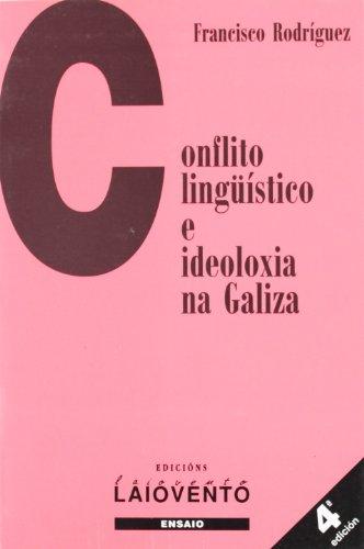 9788489896277: Conflicto lingüístico e ideoloxía na Galiza (Edicións Laiovento)