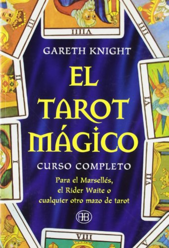9788489897090: TAROT MÁGICO, EL: CURSO COMPLETO PARA EL MARSELLÉS, EL RIDER-WAITE O CUALQUIERA OTRO MAZO DE TAROT (Nueva Era)
