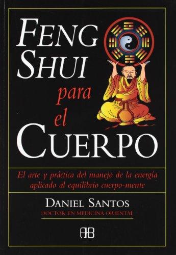 9788489897229: Feng shui para el cuerpo: El arte y la práctica del manejo de la energía aplicado al equilibrio cuerpo-mente (Nueva era)
