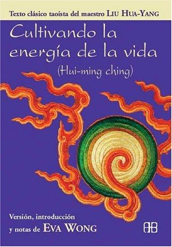 Cultivando la energia de la vida (Spanish Edition): Wong, Eva