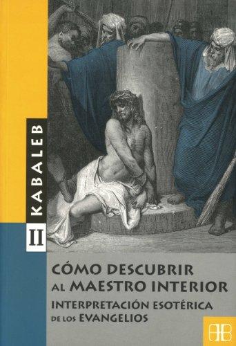 Como descubrir al maestro interior (Nueva Era): Kabaleb