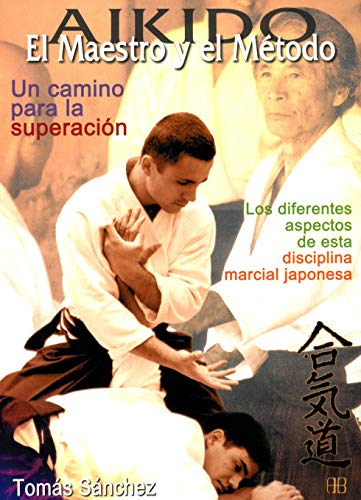9788489897403: Aikido: El maestro y el metodo / The Teacher and Method (Deporte Y Artes Marciales) (Spanish Edition)