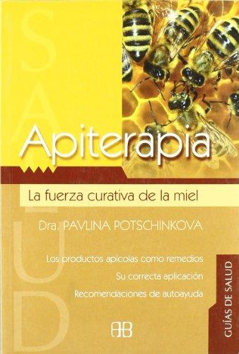 9788489897632: Apiterapia/ Bees Products in Medicine: La Fuerza Curativa De La Miel/ the Healing Power of Honey (Spanish Edition)