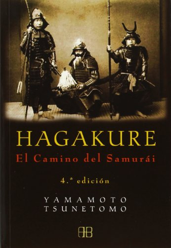 Hagakure / Hagakure: El Camino Del Samurai (Sin Limites) (Spanish Edition) (8489897751) by Yamamoto Tsunetomo
