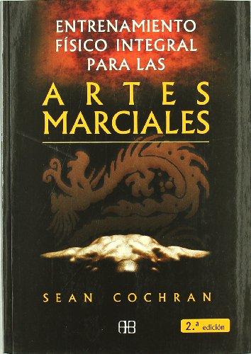 Artes Marciales. Entrenamiento Fisico (Deporte Y Artes: Cochran, Sean
